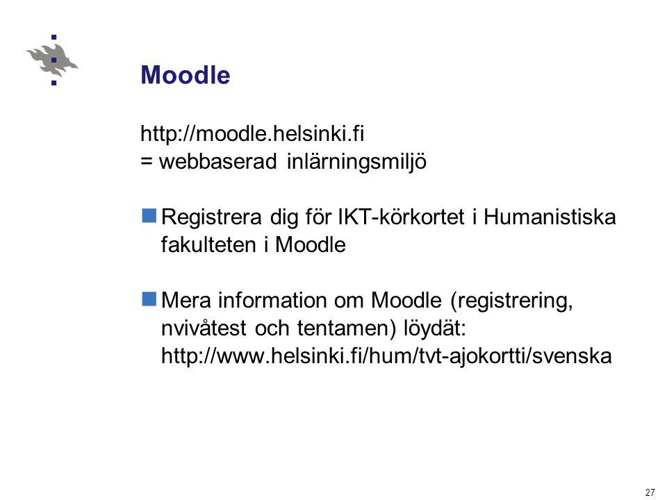 Moodle http://moodle.helsinki.fi = webbaserad inlärningsmiljö