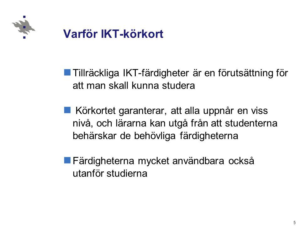 Varför IKT-körkort Tillräckliga IKT-färdigheter är en förutsättning för att man skall kunna studera.