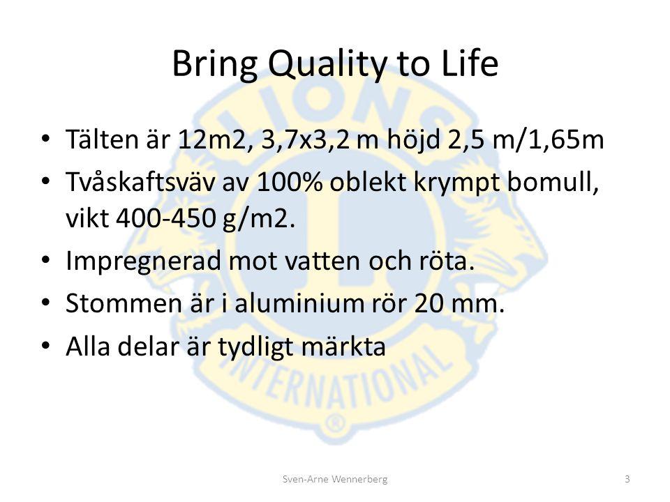 Bring Quality to Life Tälten är 12m2, 3,7x3,2 m höjd 2,5 m/1,65m