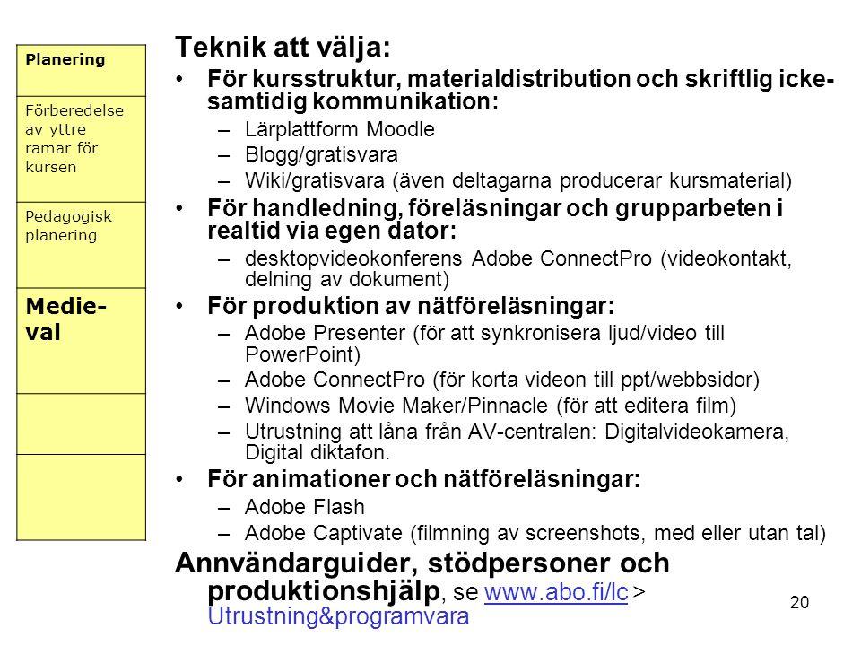Teknik att välja: För kursstruktur, materialdistribution och skriftlig icke-samtidig kommunikation: