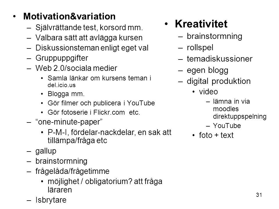 Kreativitet Motivation&variation brainstormning rollspel
