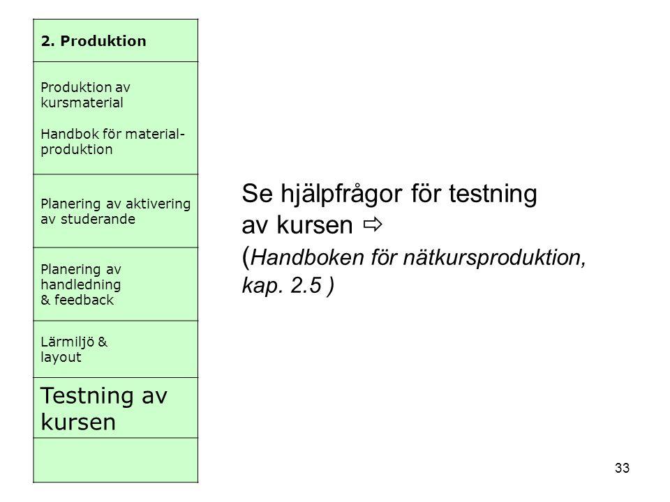 Se hjälpfrågor för testning av kursen 