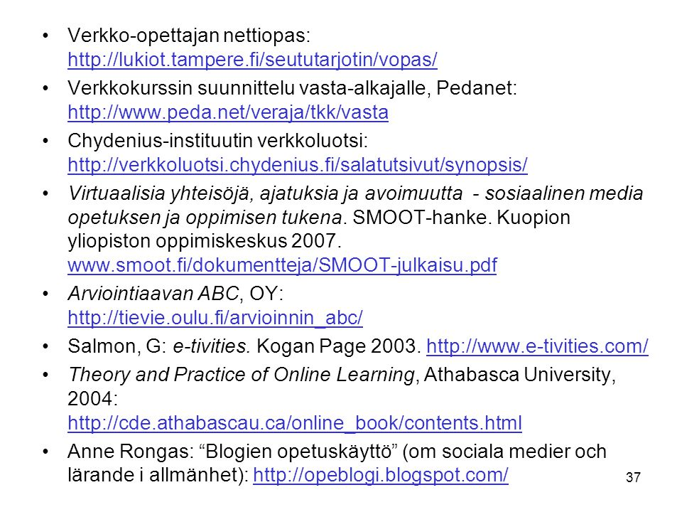 Verkko-opettajan nettiopas: http://lukiot. tampere