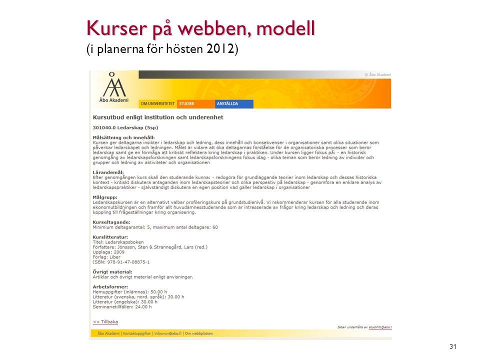 Kurser på webben, modell (i planerna för hösten 2012)