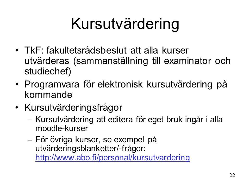 Kursutvärdering TkF: fakultetsrådsbeslut att alla kurser utvärderas (sammanställning till examinator och studiechef)