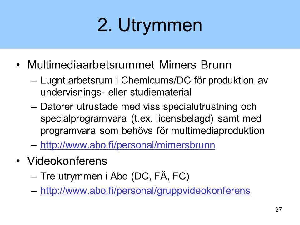 2. Utrymmen Multimediaarbetsrummet Mimers Brunn Videokonferens