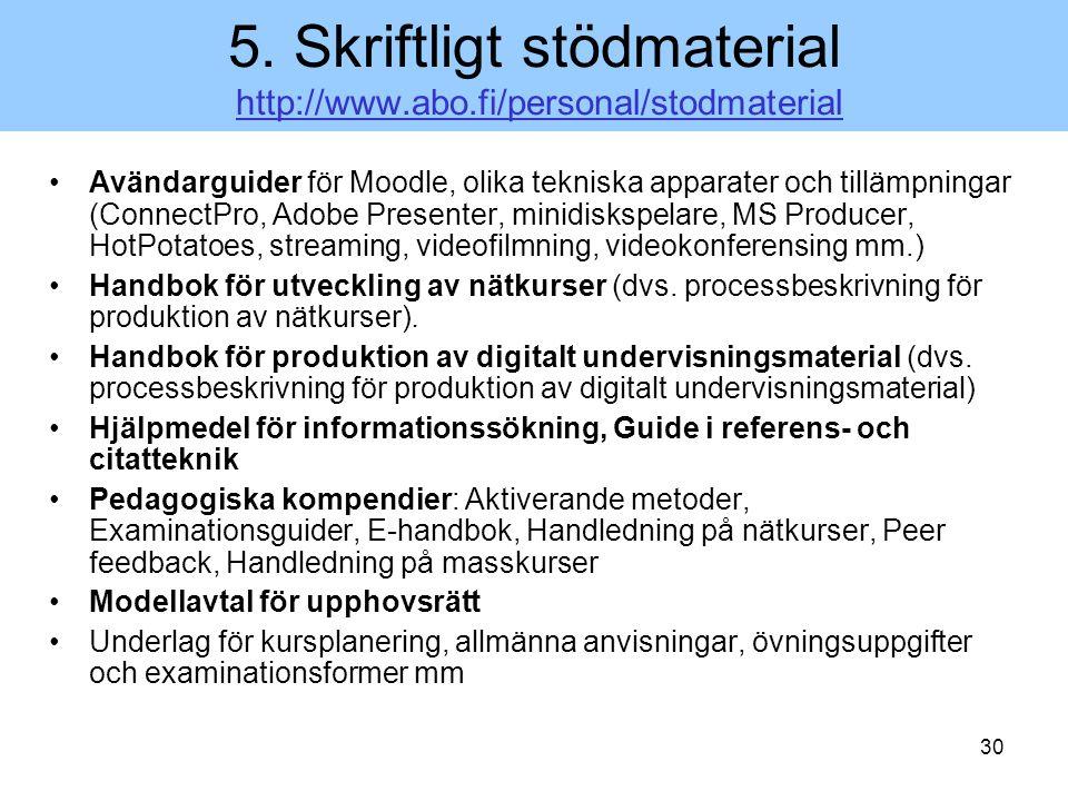 5. Skriftligt stödmaterial http://www.abo.fi/personal/stodmaterial
