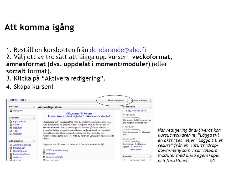 Att komma igång 1. Beställ en kursbotten från dc-elarande@abo.fi
