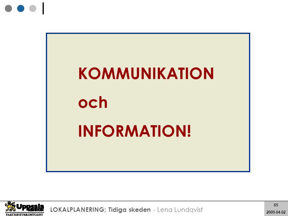 KOMMUNIKATION och INFORMATION!