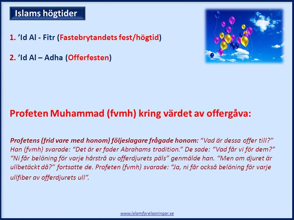 Profeten Muhammad (fvmh) kring värdet av offergåva: