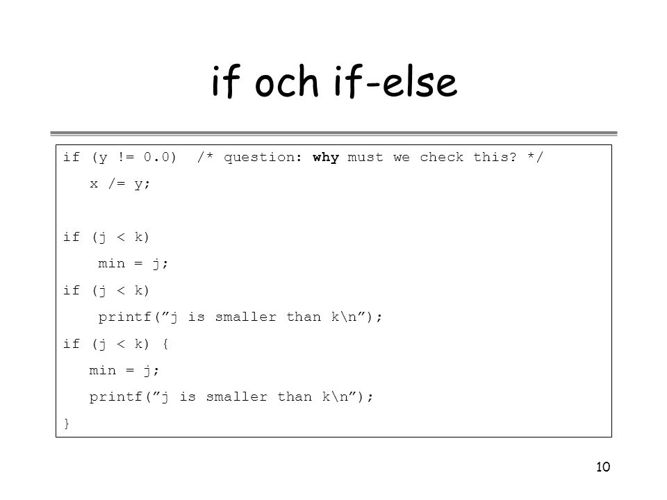 if och if-else if (y != 0.0) /* question: why must we check this */