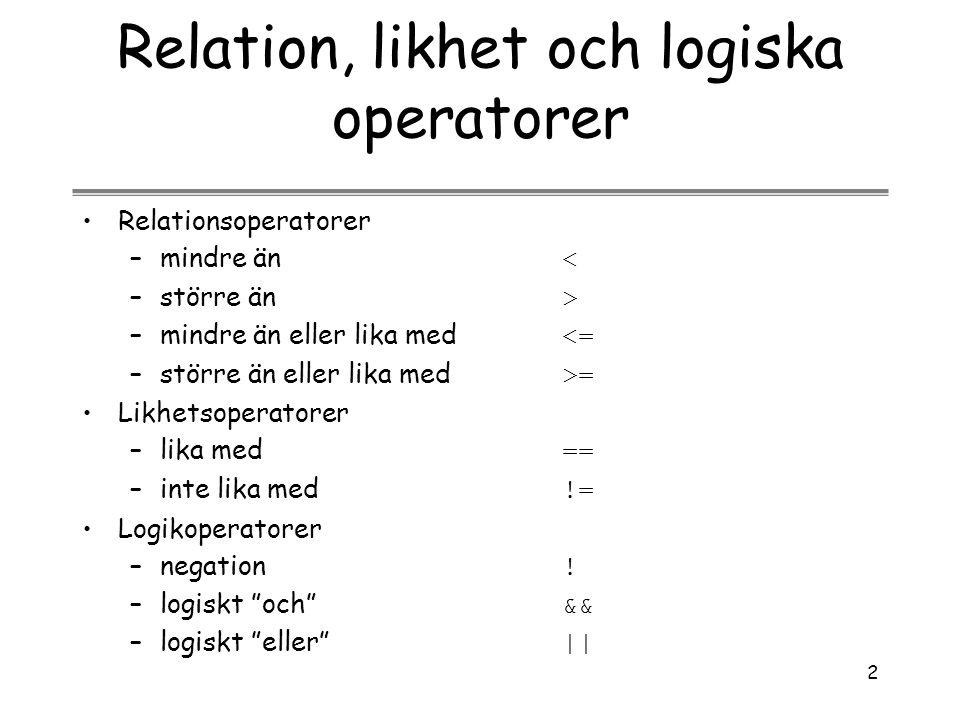 Relation, likhet och logiska operatorer