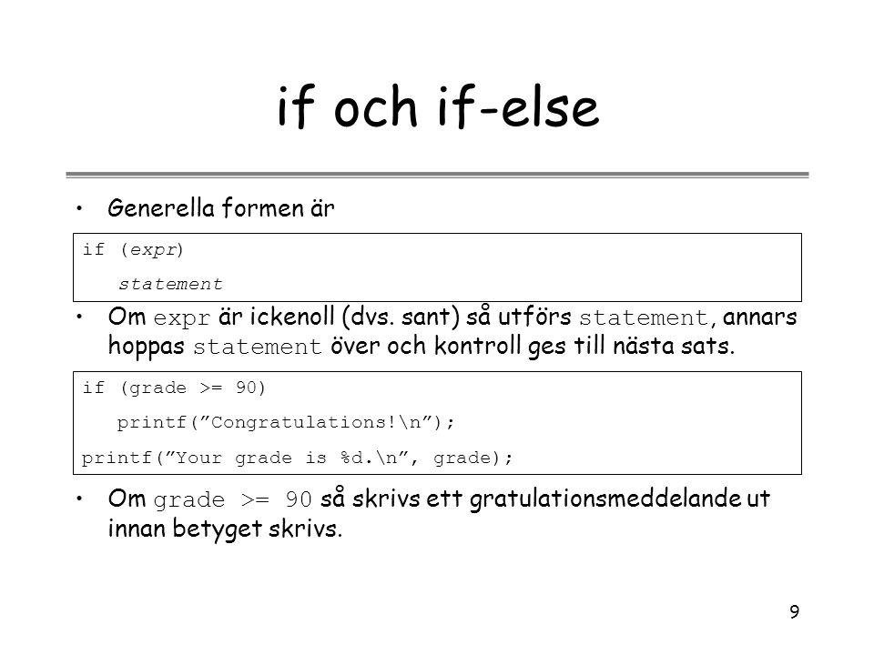 if och if-else Generella formen är