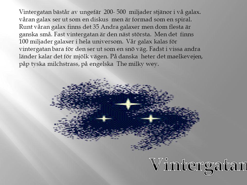Vintergatan bästår av ungefär 200- 500 miljader stjänor i vå galax