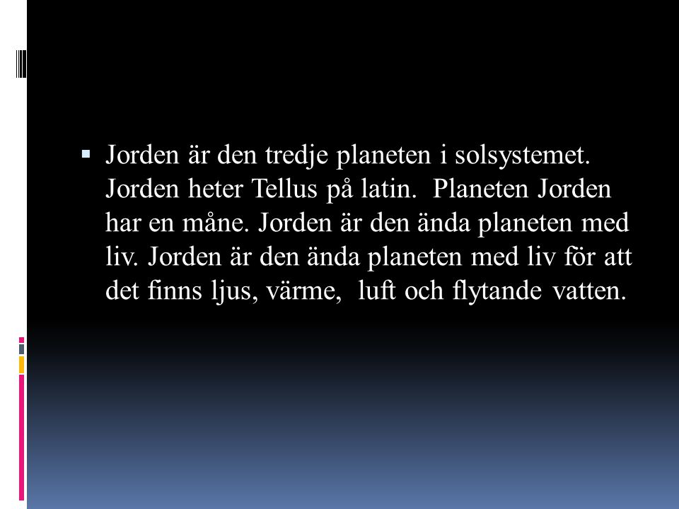 Jorden är den tredje planeten i solsystemet