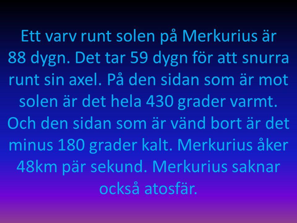 Ett varv runt solen på Merkurius är 88 dygn