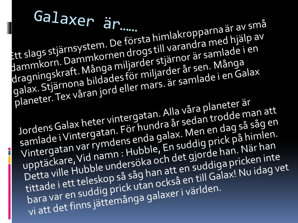 Galaxer är……