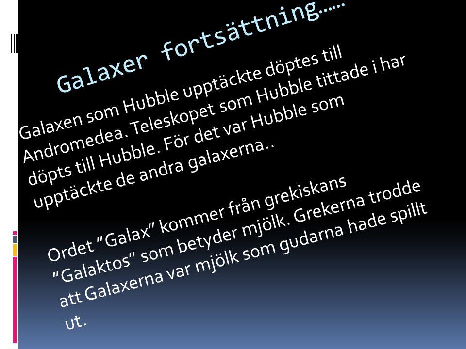 Galaxer fortsättning……