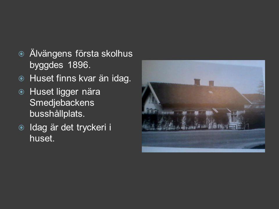 Älvängens första skolhus byggdes 1896.
