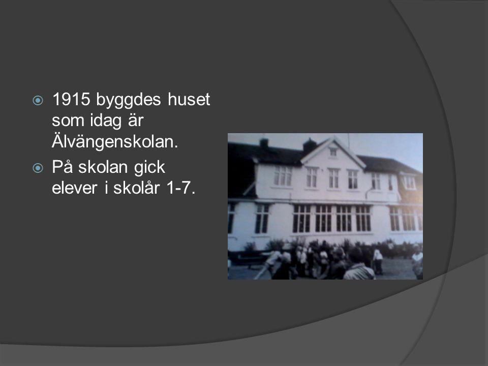 1915 byggdes huset som idag är Älvängenskolan.