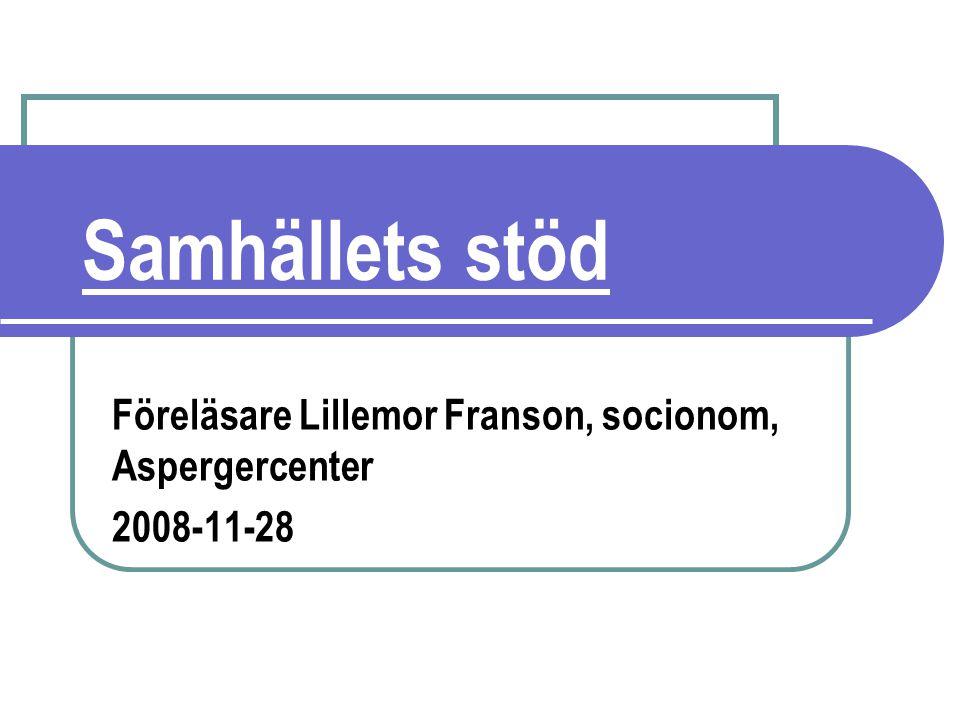 Föreläsare Lillemor Franson, socionom, Aspergercenter 2008-11-28