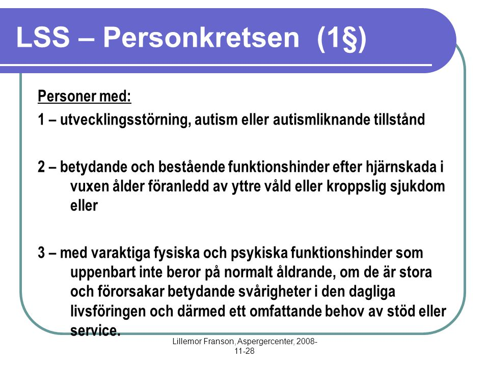 LSS – Personkretsen (1§)