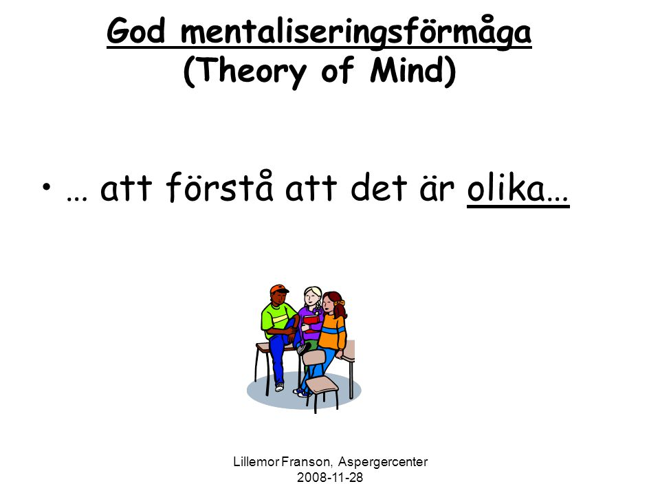 God mentaliseringsförmåga (Theory of Mind)