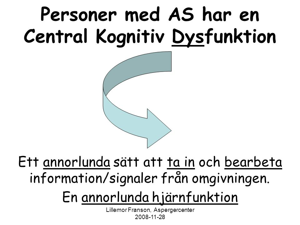 Personer med AS har en Central Kognitiv Dysfunktion