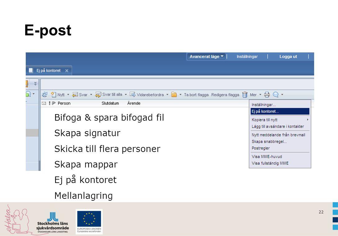 E-post Bifoga & spara bifogad fil Skapa signatur