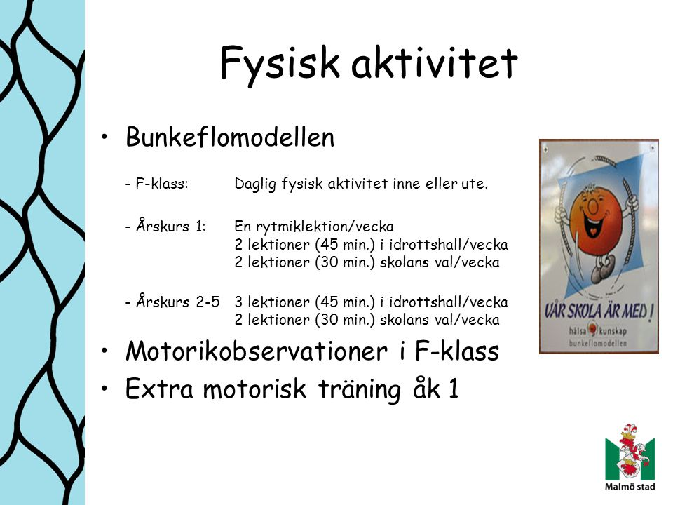 Fysisk aktivitet Bunkeflomodellen Motorikobservationer i F-klass