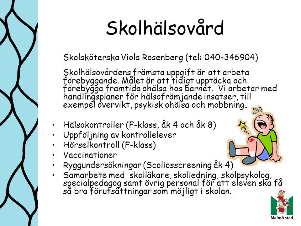 Skolhälsovård Skolsköterska Viola Rosenberg (tel: 040-346904)