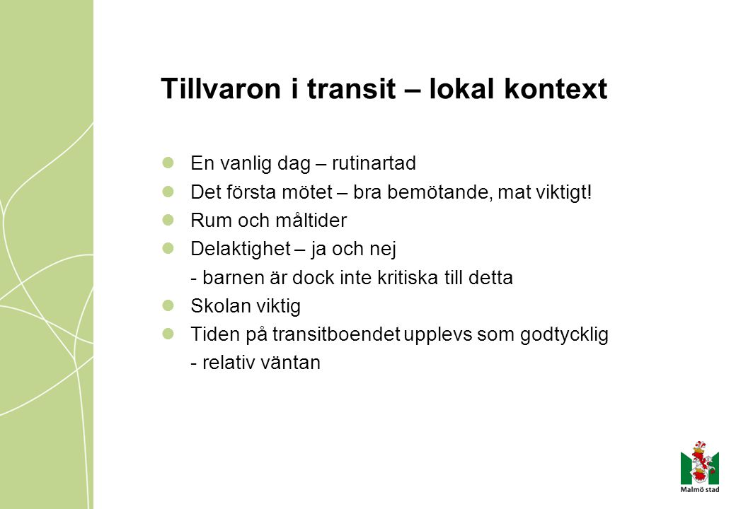 Tillvaron i transit – lokal kontext