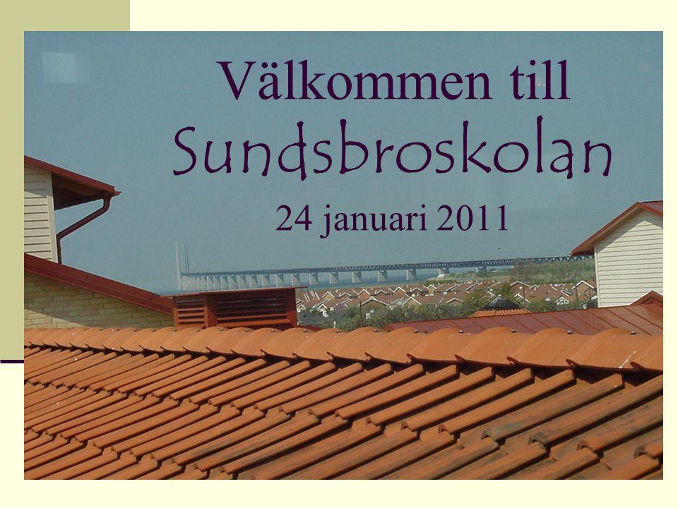 Välkommen till Sundsbroskolan 24 januari 2011