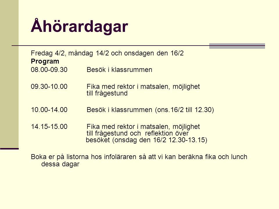Åhörardagar Fredag 4/2, måndag 14/2 och onsdagen den 16/2 Program