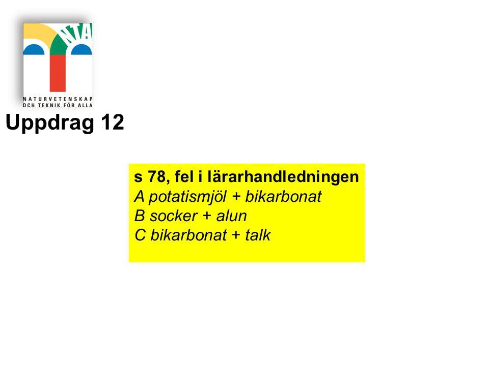 Uppdrag 12 s 78, fel i lärarhandledningen A potatismjöl + bikarbonat