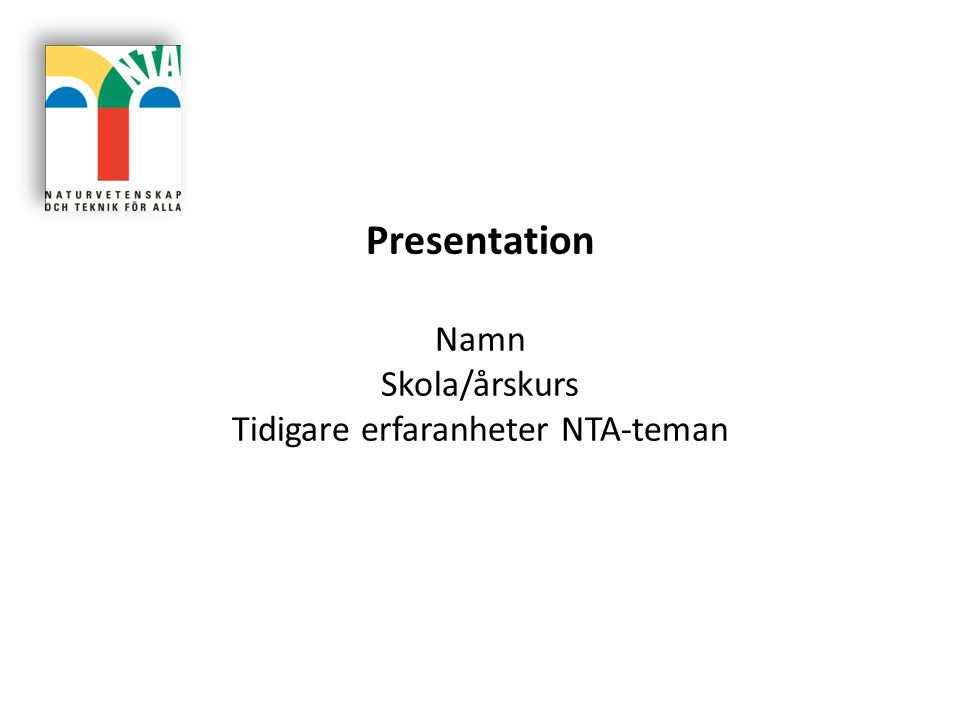 Tidigare erfaranheter NTA-teman