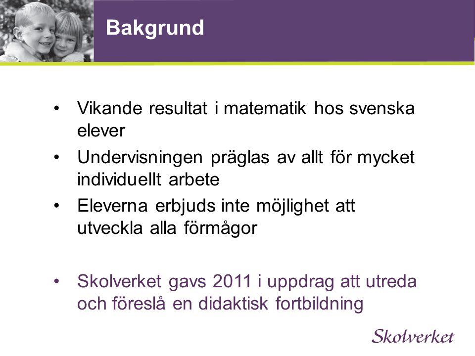 Bakgrund Vikande resultat i matematik hos svenska elever