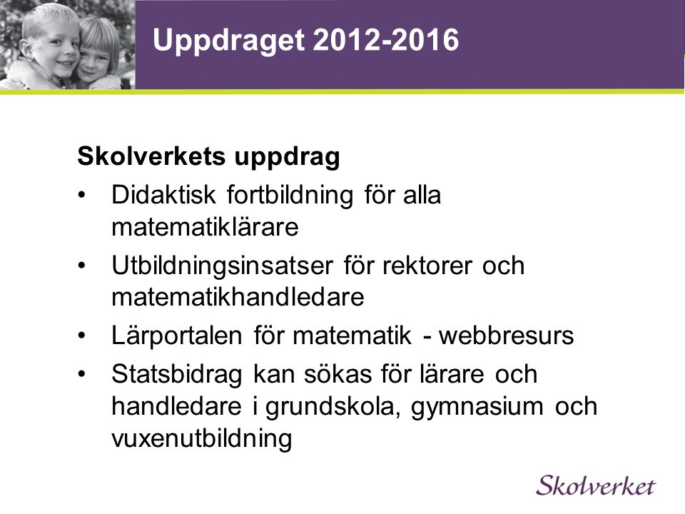 Uppdraget 2012-2016 Skolverkets uppdrag