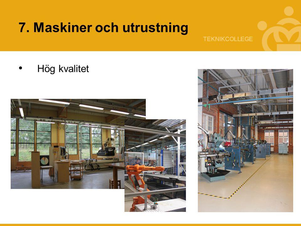 7. Maskiner och utrustning