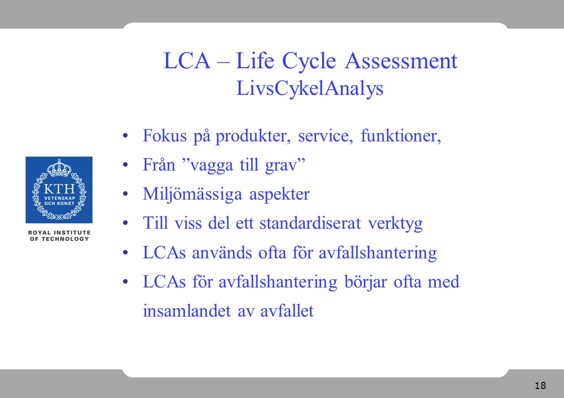 LCA – Life Cycle Assessment LivsCykelAnalys