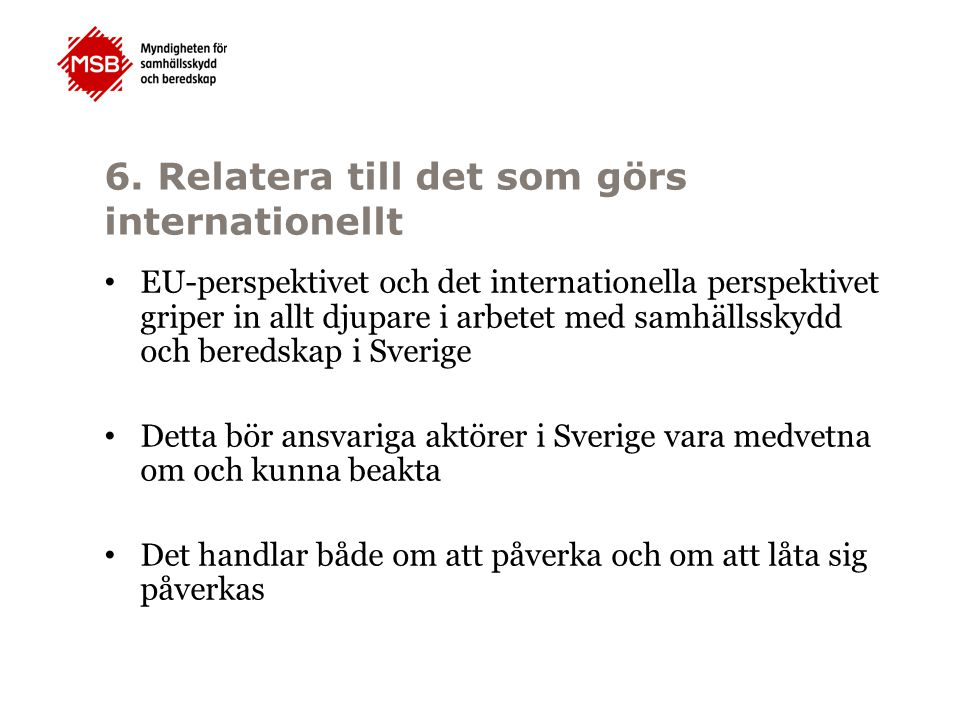 6. Relatera till det som görs internationellt