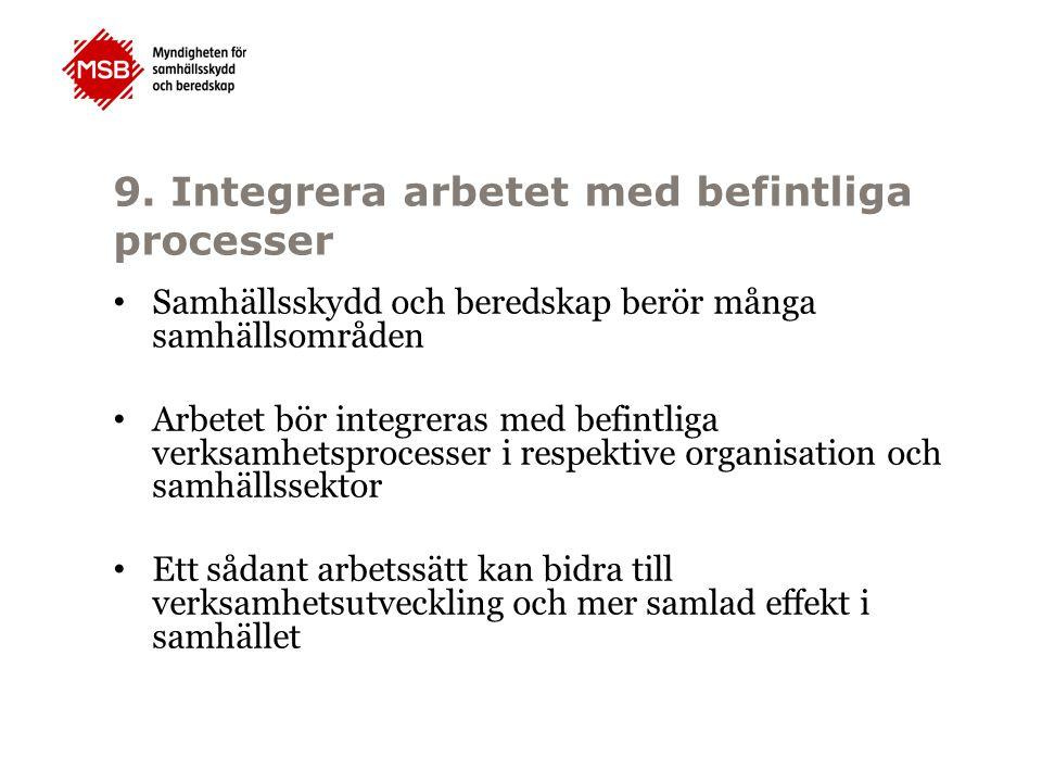 9. Integrera arbetet med befintliga processer