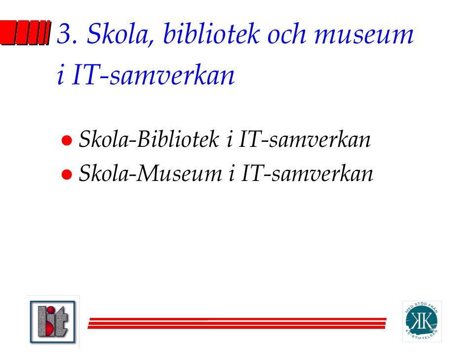 3. Skola, bibliotek och museum i IT-samverkan