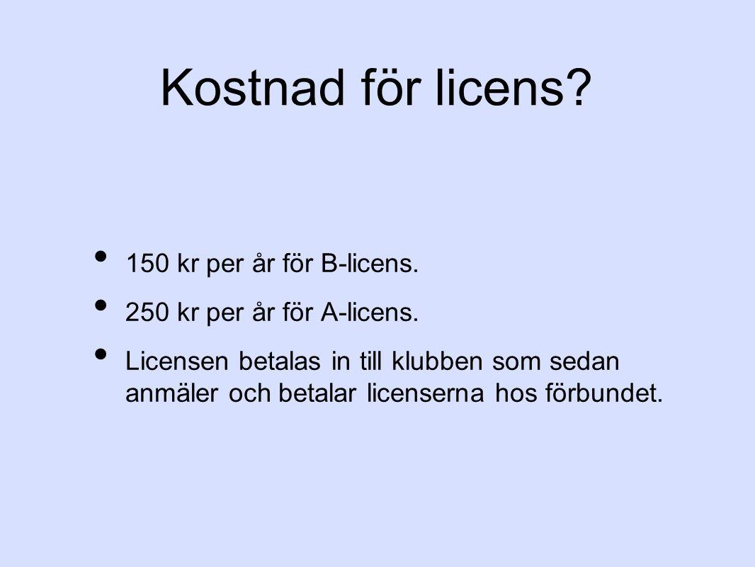 Kostnad för licens 150 kr per år för B-licens.