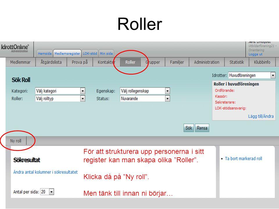 Roller För att strukturera upp personerna i sitt register kan man skapa olika Roller . Klicka då på Ny roll .