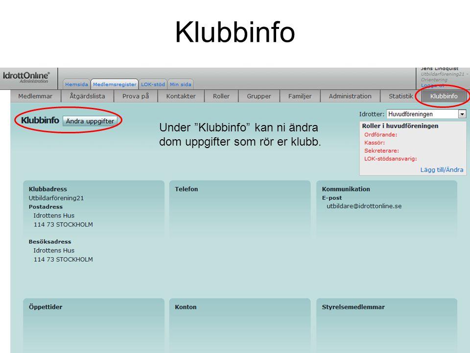 Klubbinfo Under Klubbinfo kan ni ändra dom uppgifter som rör er klubb.