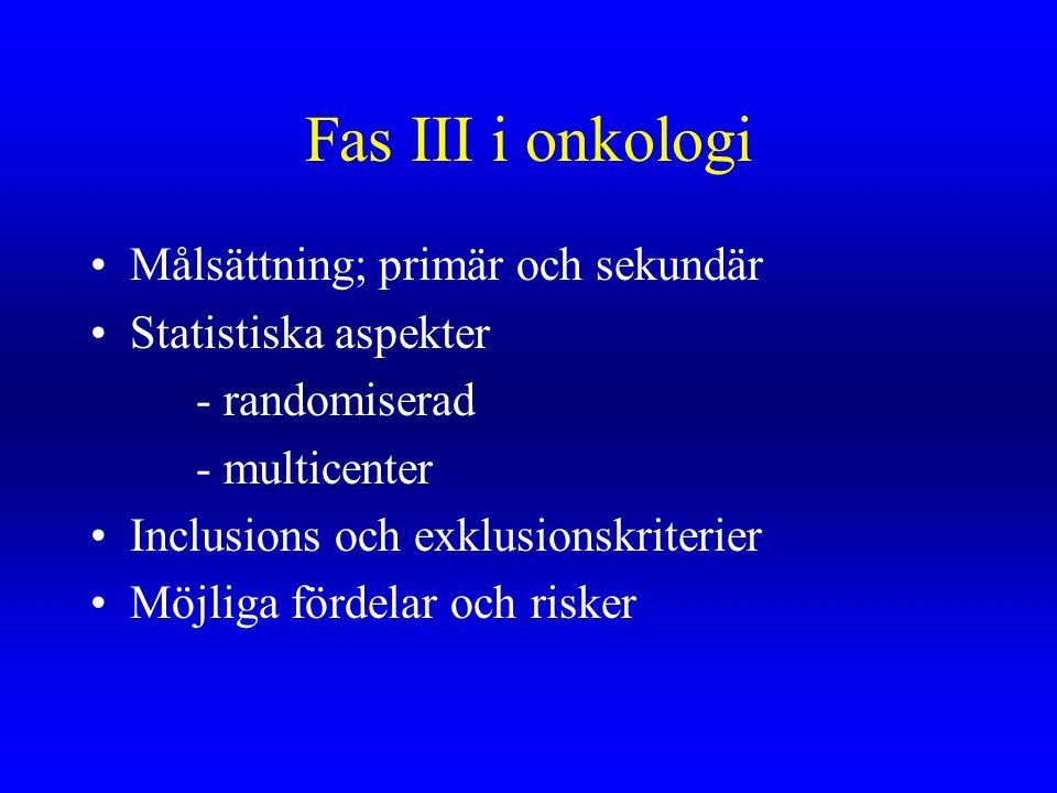 Fas III i onkologi Målsättning; primär och sekundär