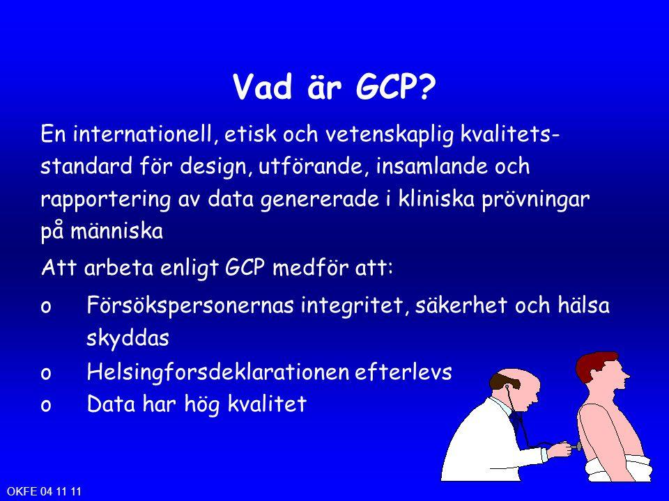Vad är GCP En internationell, etisk och vetenskaplig kvalitets-