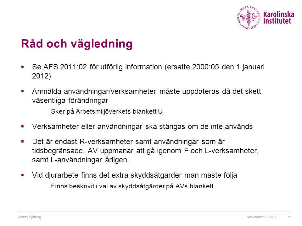 Råd och vägledning Se AFS 2011:02 för utförlig information (ersatte 2000:05 den 1 januari 2012)