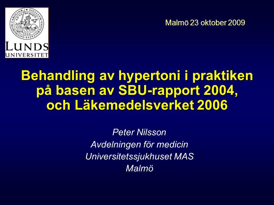 Peter Nilsson Avdelningen för medicin Universitetssjukhuset MAS Malmö
